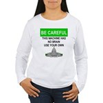 Machine With No Brain Women's Long Sleeve T-Shirt