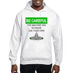 Machine With No Brain Hooded Sweatshirt