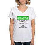 Machine With No Brain Women's V-Neck T-Shirt