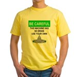Machine With No Brain Yellow T-Shirt