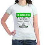 Machine With No Brain Jr. Ringer T-Shirt