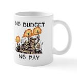 No Budget, No Pay Mugs