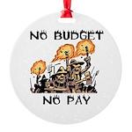 No Budget, No Pay Ornament