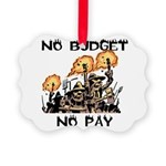 No Budget, No Pay Ornament