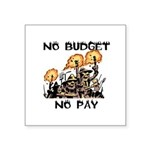 No Budget, No Pay Sticker
