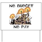 No Budget, No Pay Yard Sign
