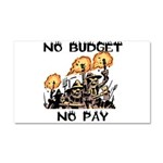 No Budget, No Pay Car Magnet 20 x 12