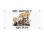 No Budget, No Pay Banner
