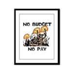No Budget, No Pay Framed Panel Print