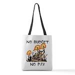 No Budget, No Pay Polyester Tote Bag