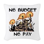 No Budget, No Pay Woven Throw Pillow