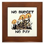 No Budget, No Pay Framed Tile