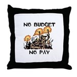 No Budget, No Pay Throw Pillow