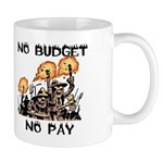 No Budget, No Pay Mugs