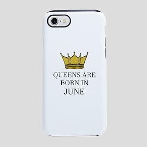 Queens Are Born In June iPhone 8/7 Tough Case