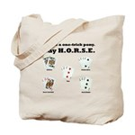 H.O.R.S.E. Rules Poker! Tote Bag