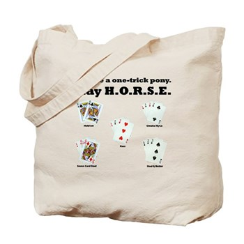 H.O.R.S.E. Rules Poker! Tote Bag