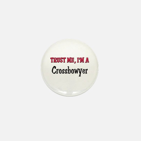 Trust Me I'm a Crossbowyer Mini Button
