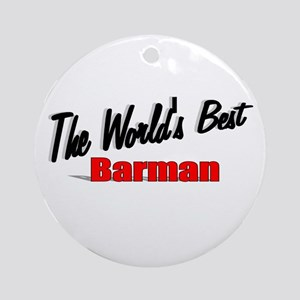"""The World's Best Barman"" Ornament (Round)"