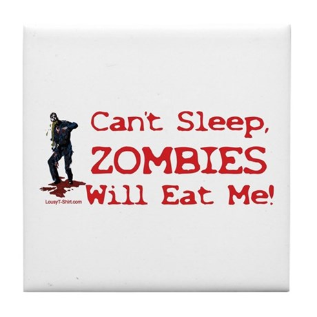 Can't Sleep Zombies Will Eat Me Tile Coaster