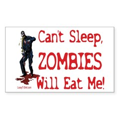 Can't Sleep Zombies Will Eat Me Sticker (Rectangul