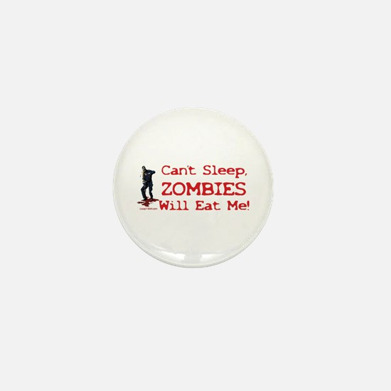 Can't Sleep Zombies Will Eat Me Mini Button
