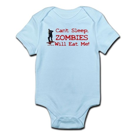 Can't Sleep Zombies Will Eat Me Infant Bodysuit