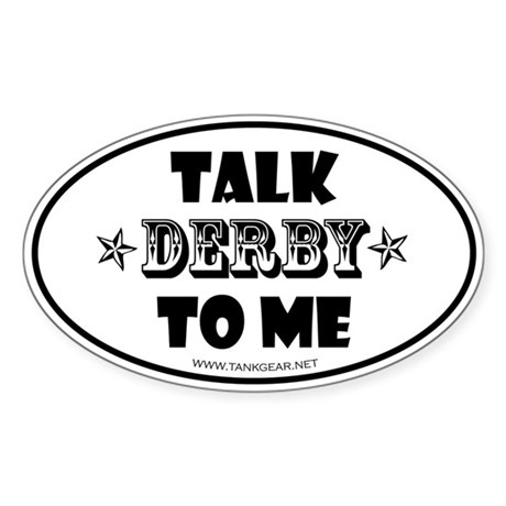 Talk Derby To Me 2 Oval Sticker
