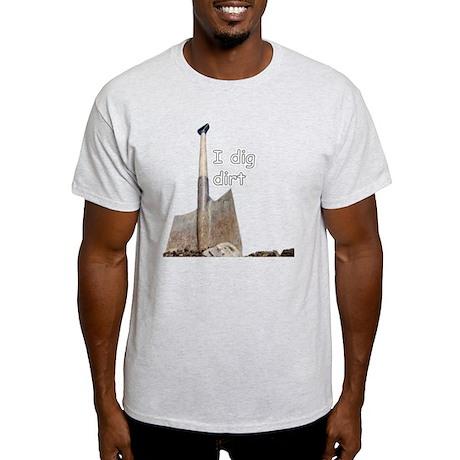 I dig dirt Light T-Shirt