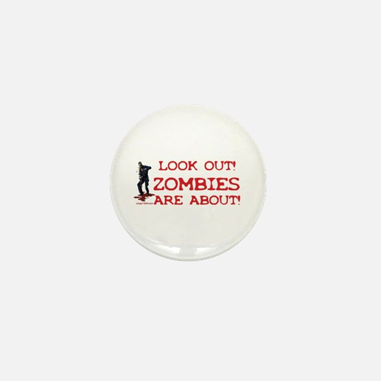 Look Out! Zombies Are About Mini Button