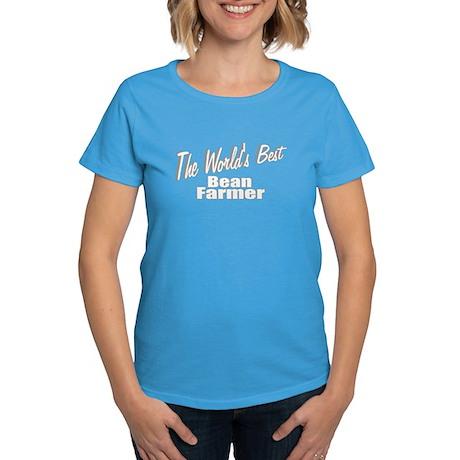 """""""The World's Best Bean Farmer"""" Women's Dark T-Shir"""