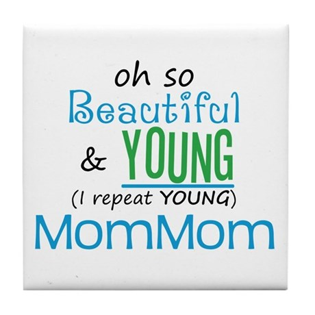 Beautiful and Young MomMom Tile Coaster