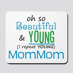 Beautiful and Young MomMom Mousepad
