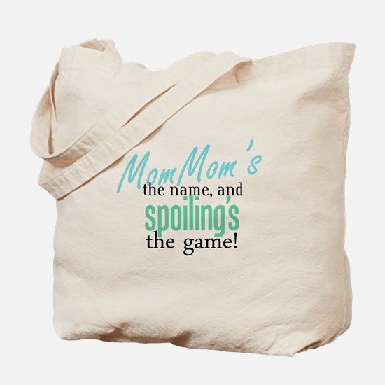 MomMom's the Name! Tote Bag