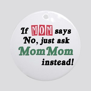 Just Ask MomMom! Ornament (Round)