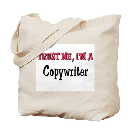 Trust Me I'm a Copywriter Tote Bag