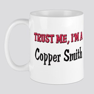 Trust Me I'm a Copper Smith Mug