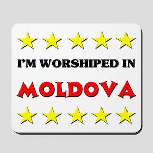 I'm Worshiped In Moldova Mousepad