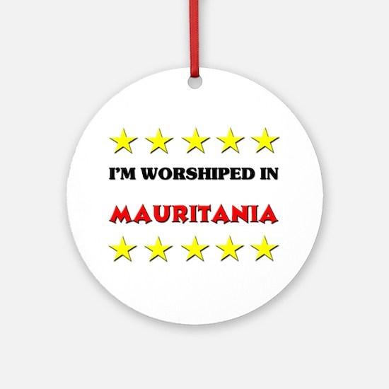 I'm Worshiped In Mauritania Ornament (Round)