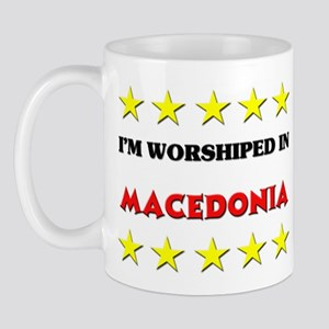 I'm Worshiped In Macedonia Mug