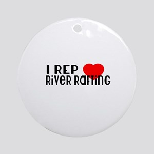 I Rep River Rafting Sports Designs Round Ornament