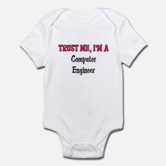 Trust Me I'm a Computer Engineer Infant Bodysuit