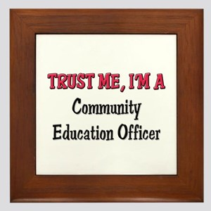 Trust Me I'm a Community Education Officer Framed