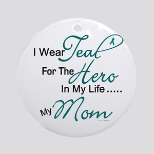 Teal For My Hero 1 (Mom OC) Ornament (Round)