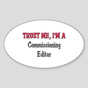 Trust Me I'm a Commissioning Editor Oval Sticker