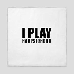 I Play Harpsichord Queen Duvet