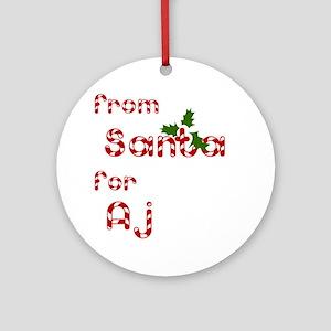 From Santa For Aj Ornament (Round)