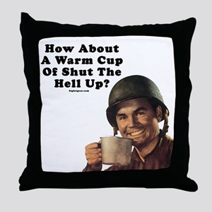 How About A Warm Cup Of Shut  Throw Pillow