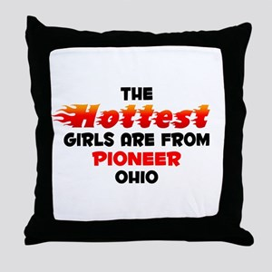 Hot Girls: Pioneer, OH Throw Pillow