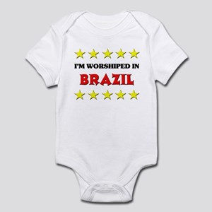 I'm Worshiped In Brazil Infant Bodysuit